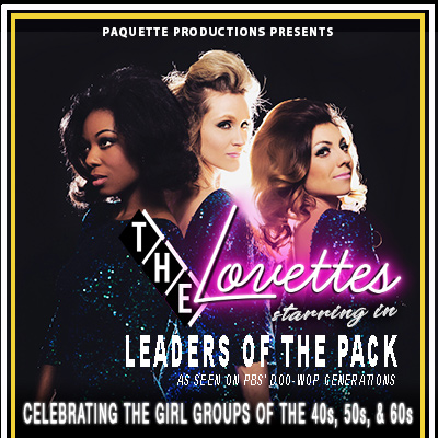 Paquette Productions Présente The Lovettes in Leaders of the Pack